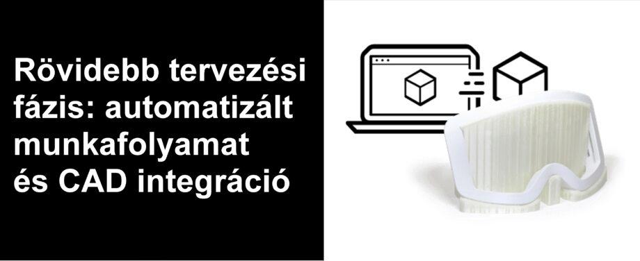 Rövidebb tervezési fázis: automatizált munkafolyamat és CAD integráció