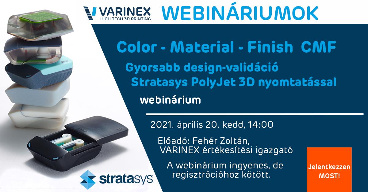 Jelentkezzen CMF webináriumunkra! Gyorsabb design-validáció Stratasys PolyJet 3D nyomtatással!