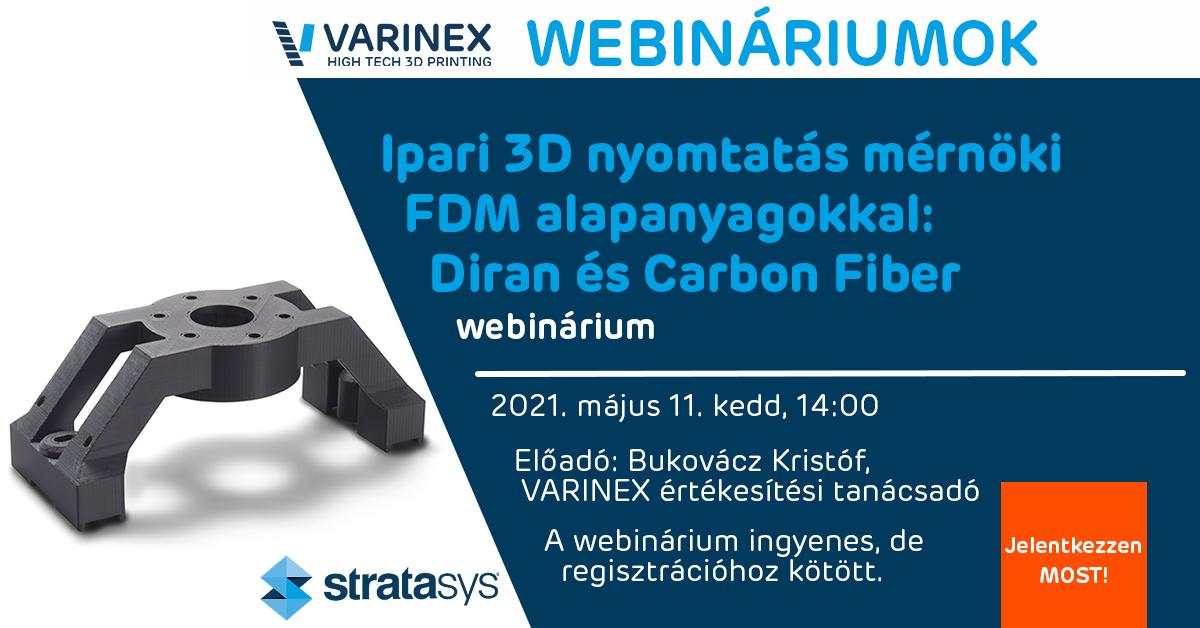 Regisztráljon webináriumunkra! ISmerje meg a Stratasys mérnöki alapanyagait, a Carbon Fibert (CF) és Dirant!